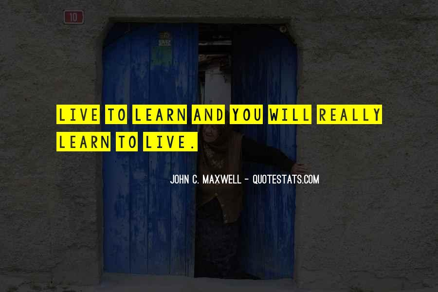You Live You Learn Quotes #508231