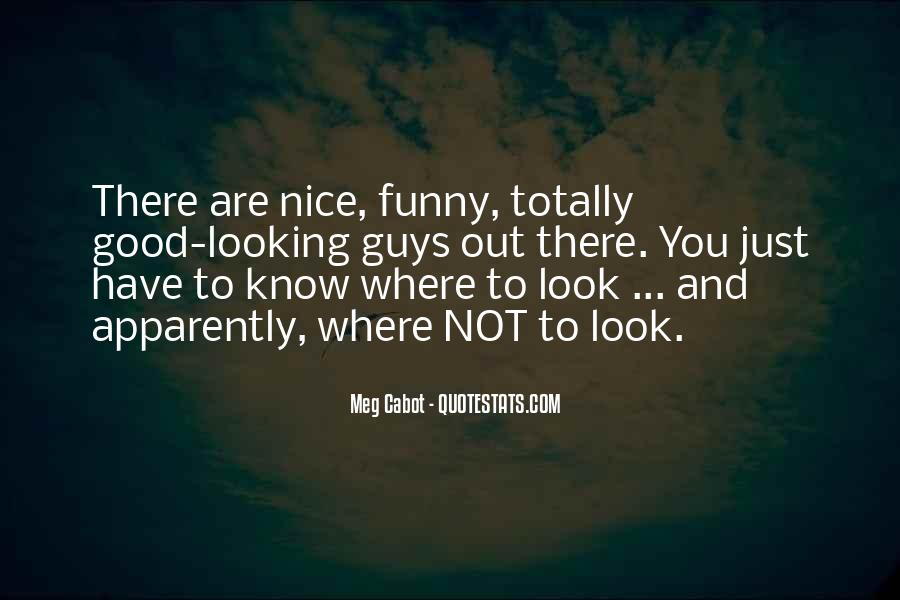 You Look So Nice Quotes #255809