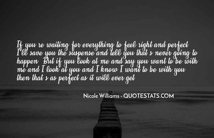 You Look So Perfect Quotes #350148