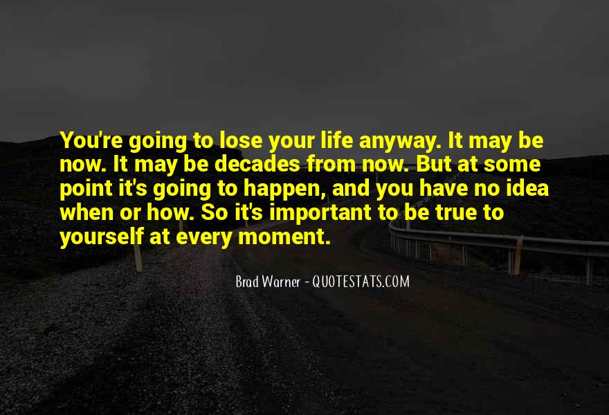 You Lose Yourself Quotes #488646