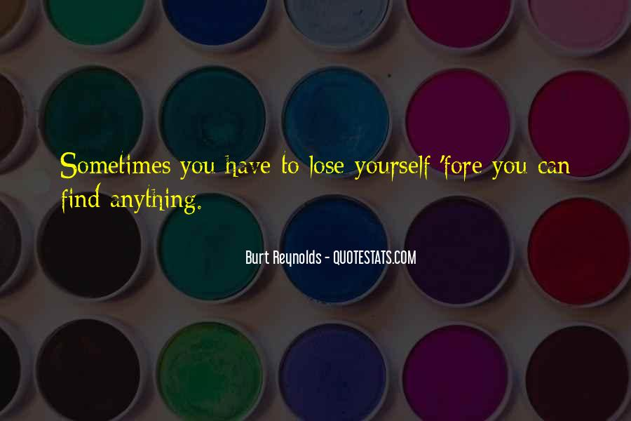 You Lose Yourself Quotes #70024