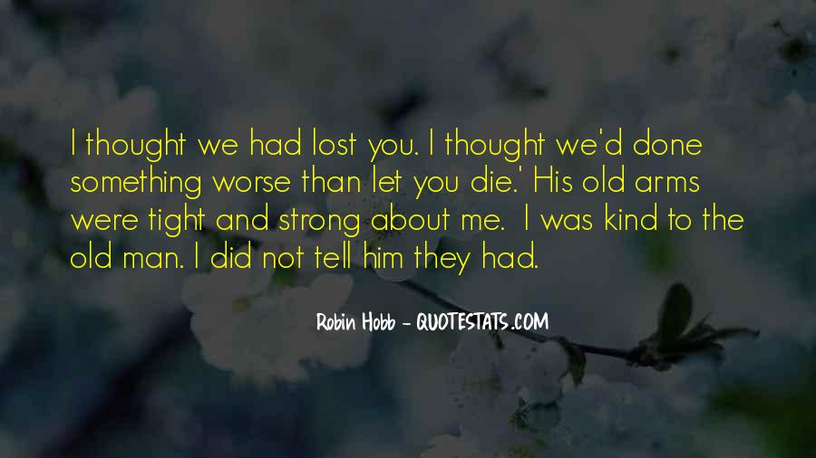 You Lost Him Quotes #1196047