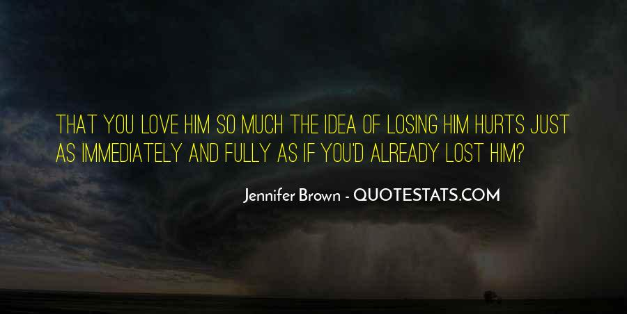 You Lost Him Quotes #1322325