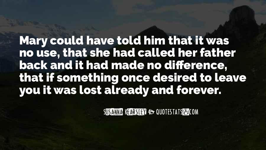 You Lost Him Quotes #372630