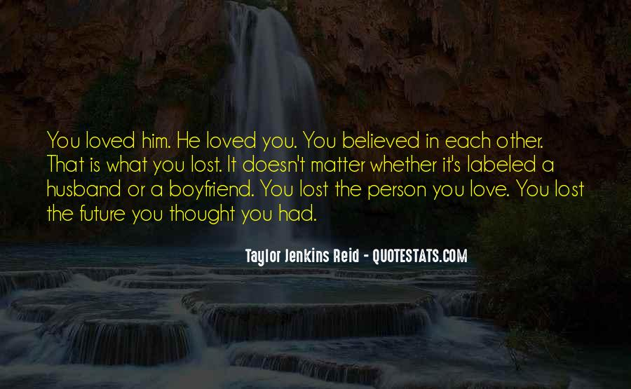 You Lost Him Quotes #684741