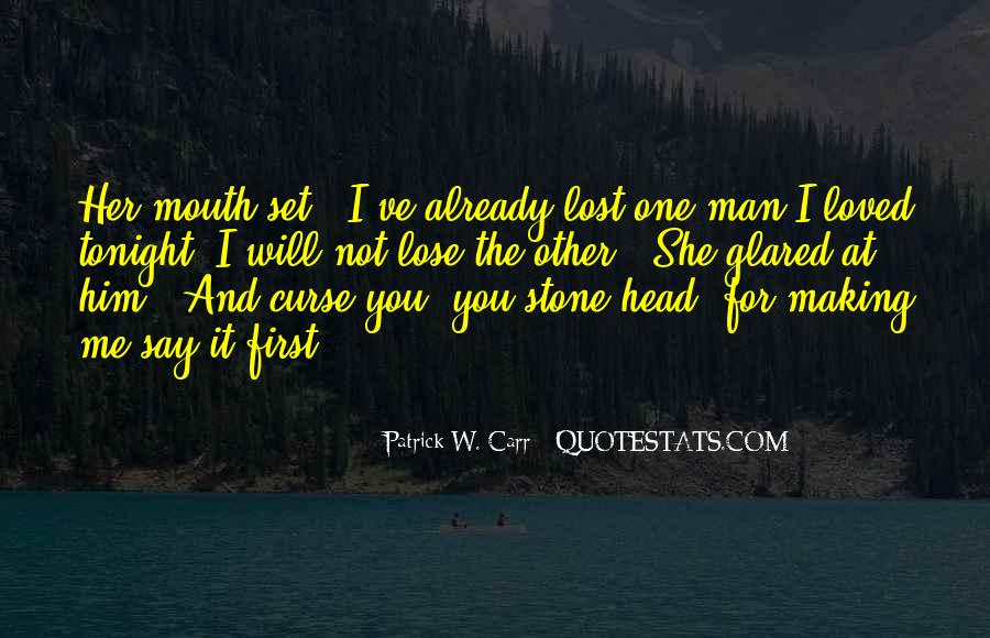 You Lost Him Quotes #734305