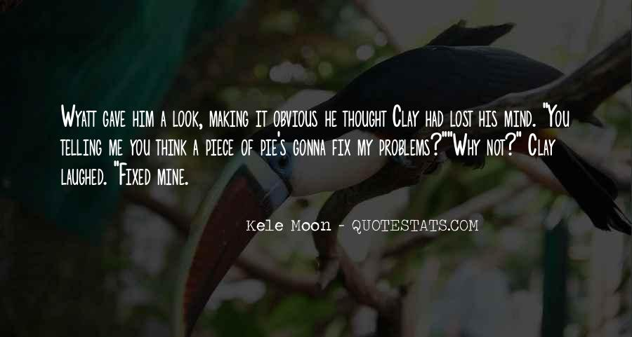 You Lost Him Quotes #7506
