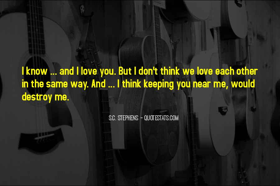 You Love Me But I Don't Love You Quotes #272053
