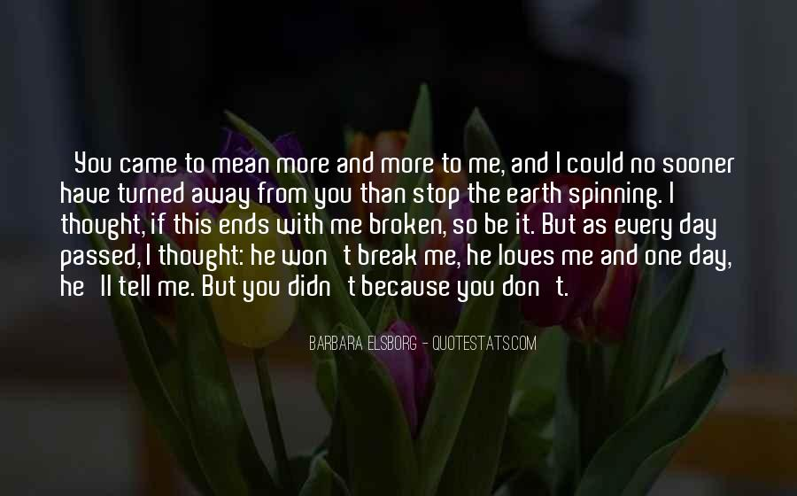 You Love Me But I Don't Love You Quotes #523372