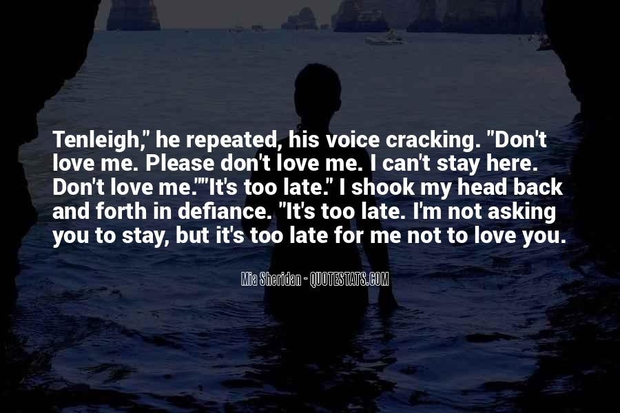 You Love Me But I Don't Love You Quotes #527296