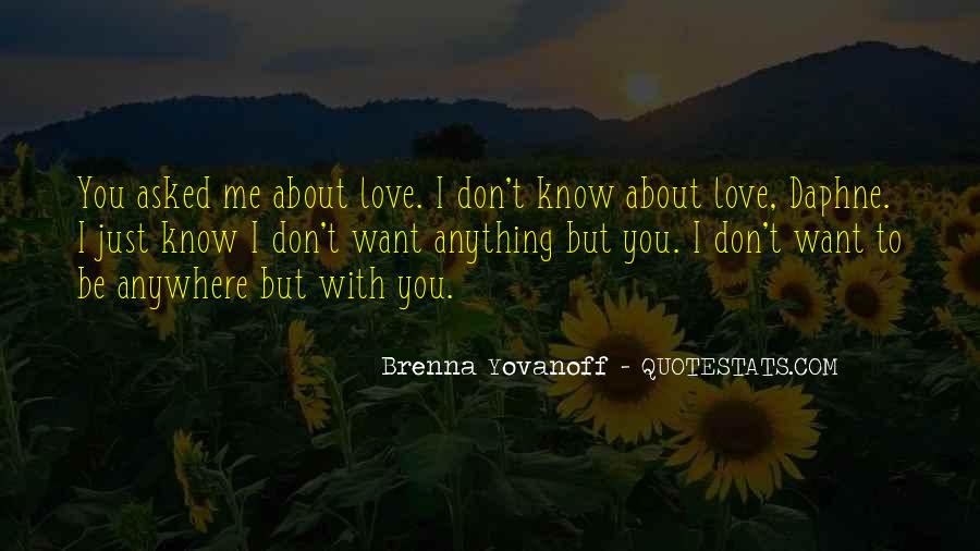 You Love Me But I Don't Love You Quotes #614541