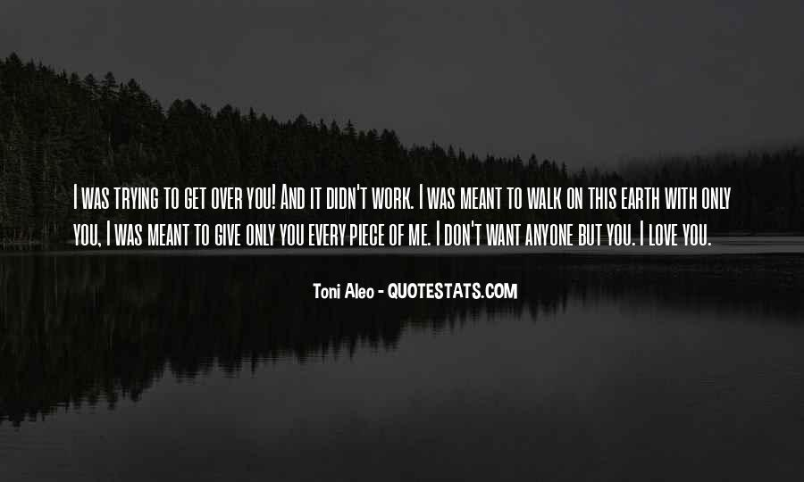 You Love Me But I Don't Love You Quotes #709282