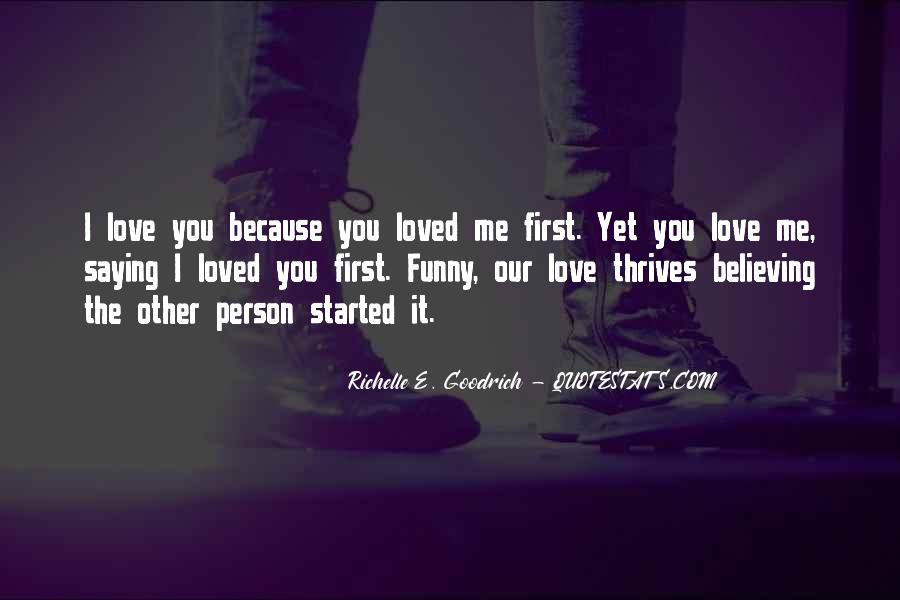 You Loved Me First Quotes #1578757