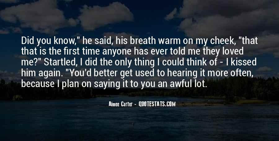 You Loved Me First Quotes #403009