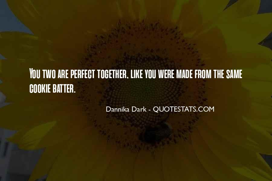 You Made Me Perfect Quotes #106195