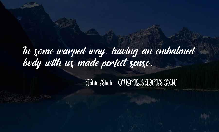 You Made Me Perfect Quotes #203179