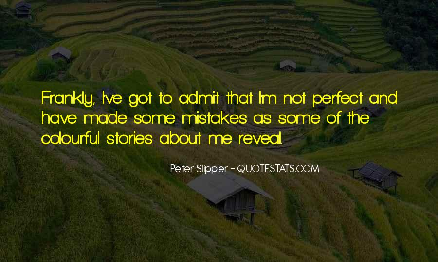You Made Me Perfect Quotes #260190