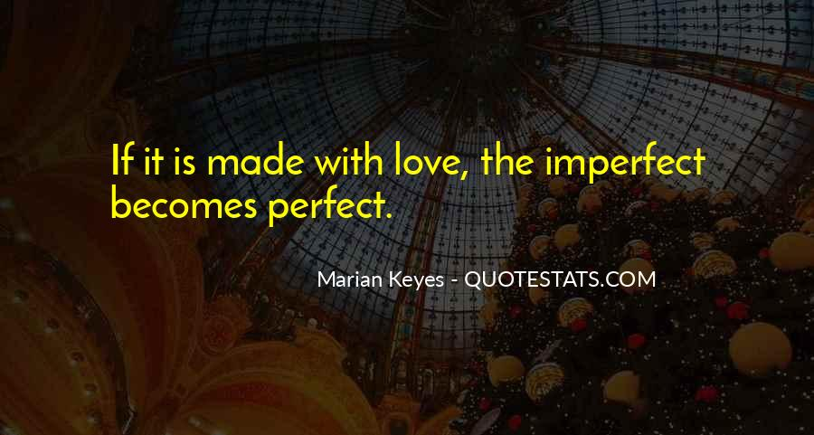 You Made Me Perfect Quotes #30270