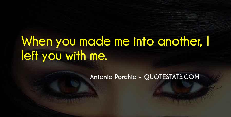You Made Me Quotes #8916