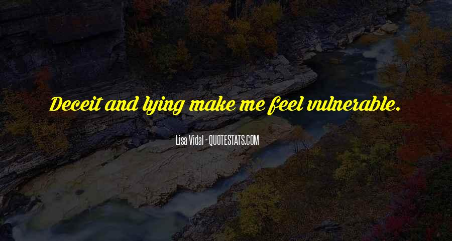 You Make Me Feel Vulnerable Quotes #1038138