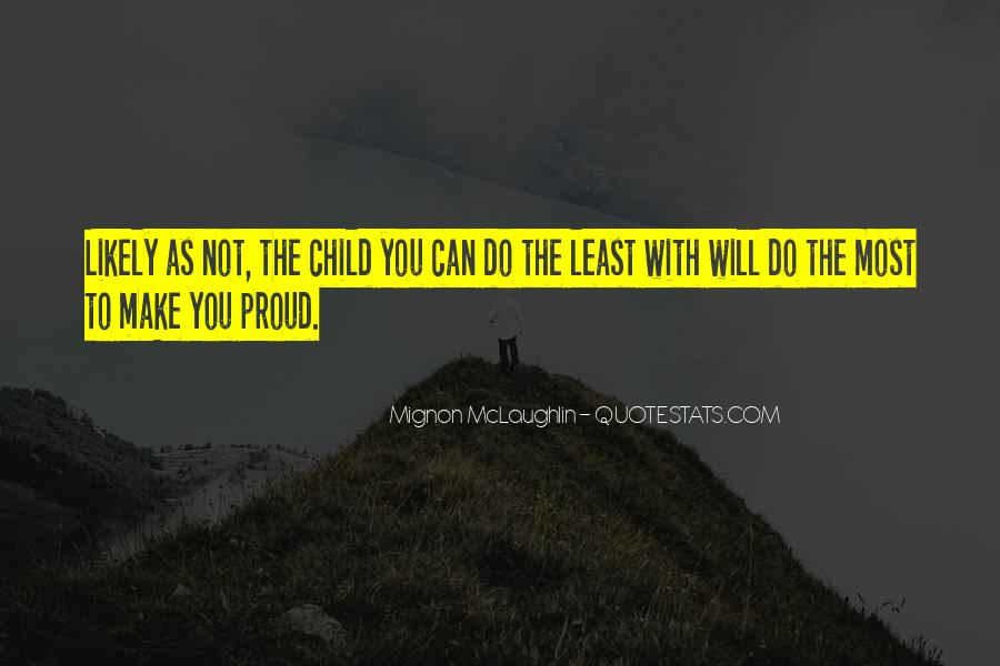 You Make Me So Proud Quotes #166699