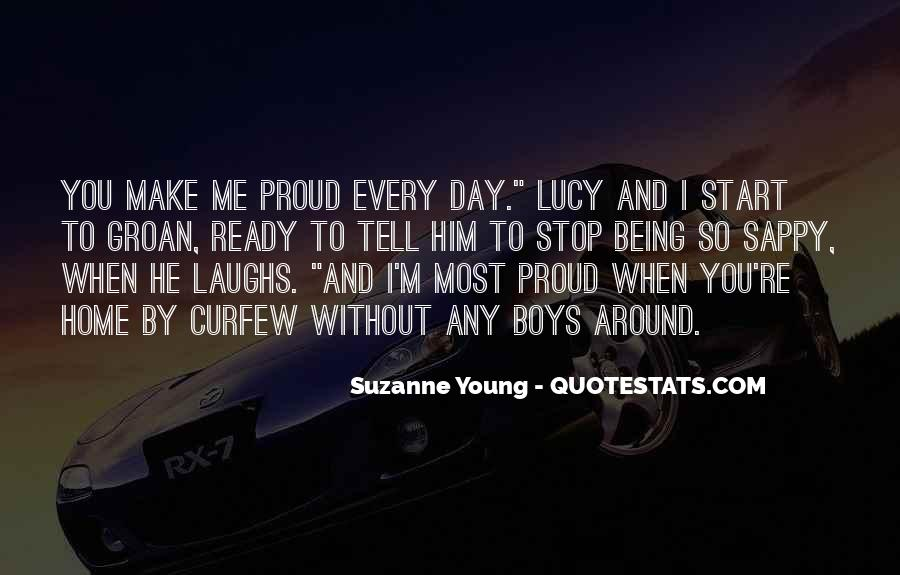 You Make Me So Proud Quotes #1681522
