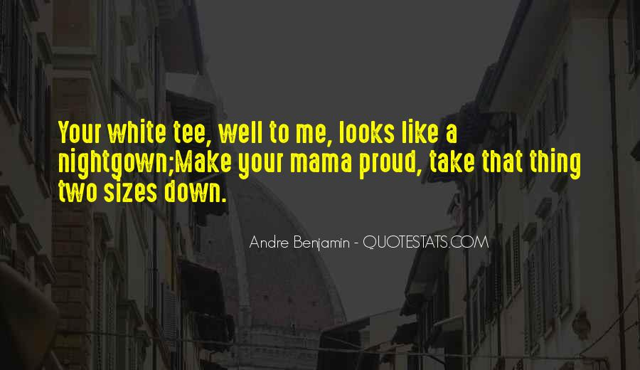You Make Me So Proud Quotes #187945