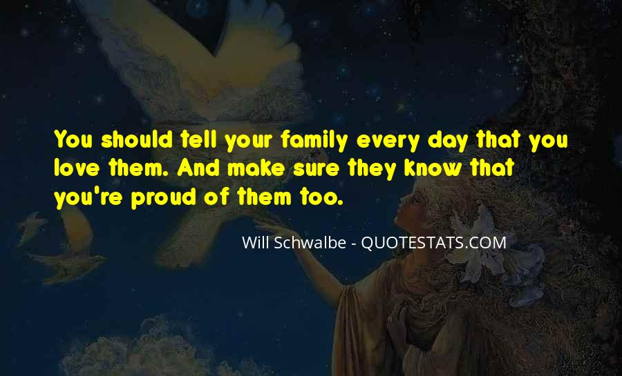 You Make Me So Proud Quotes #251233
