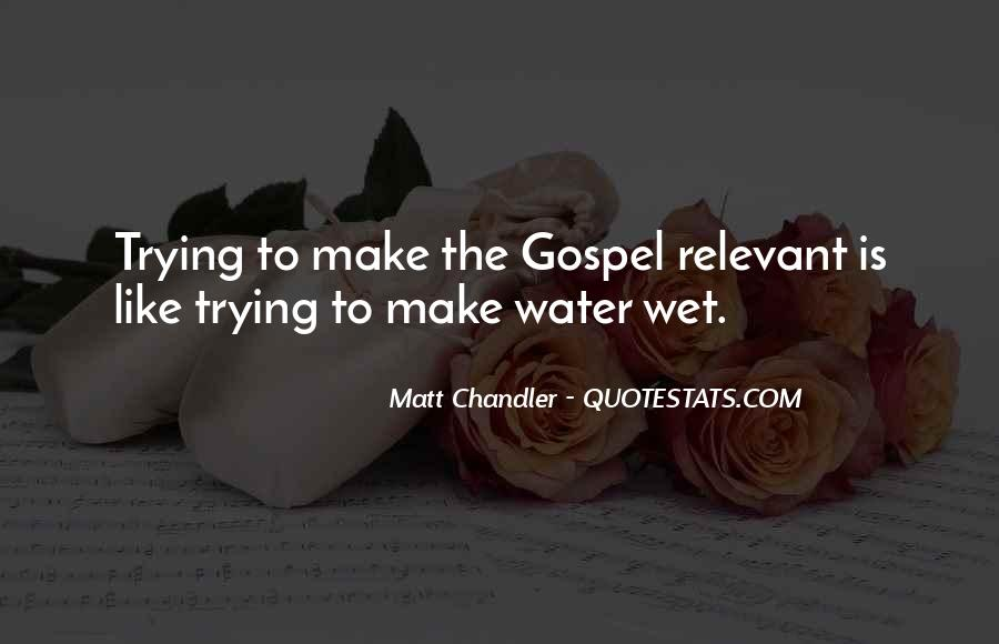You Make Me Wet Quotes #1297791