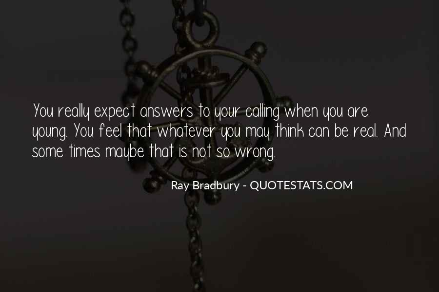 You May Be Wrong Quotes #166387