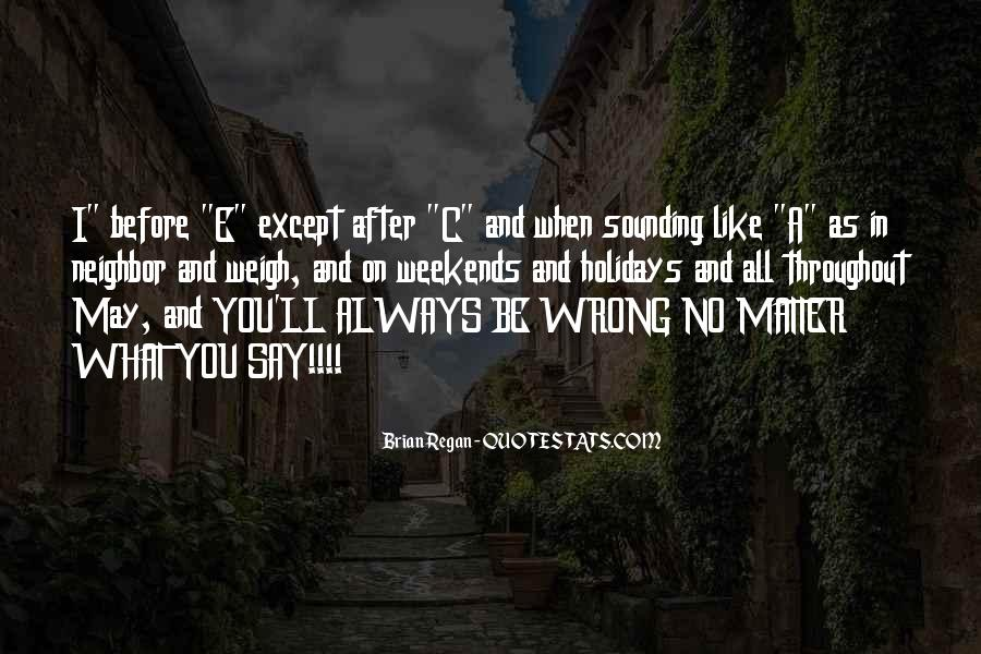 You May Be Wrong Quotes #33429