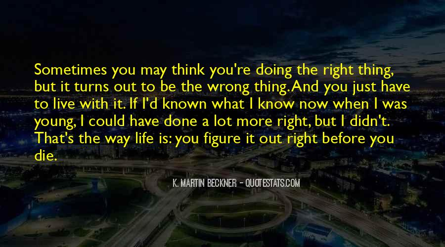 You May Be Wrong Quotes #415736