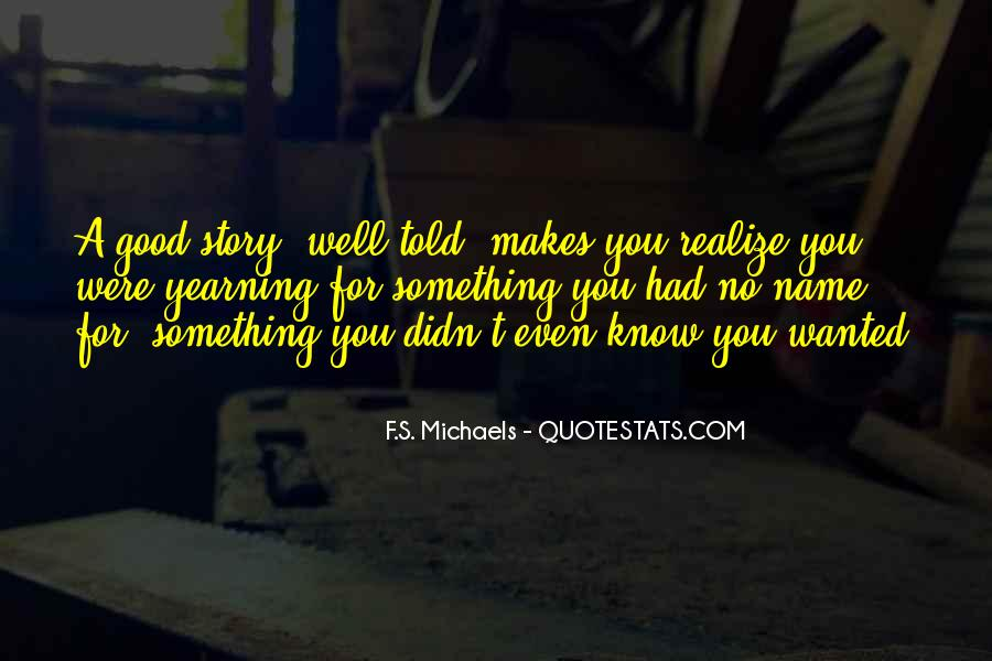 You May Know Me But Not My Story Quotes #8326