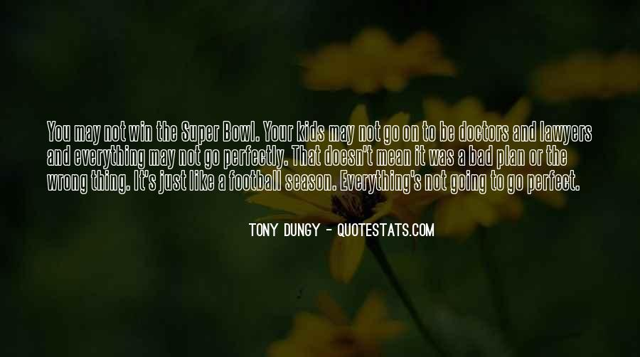 You May Not Be Quotes #157959