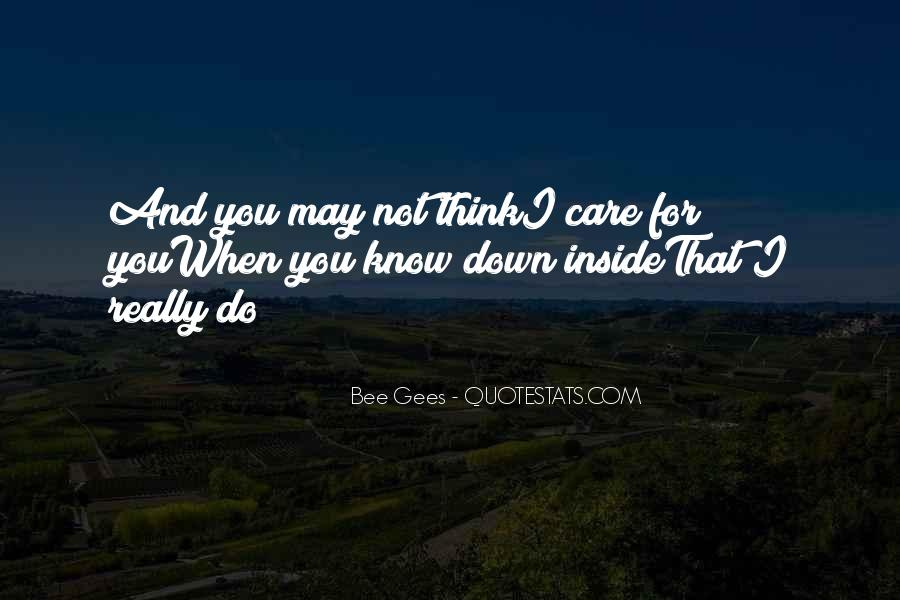 You May Not Care Quotes #1540090