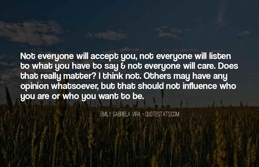 You May Not Care Quotes #1566328