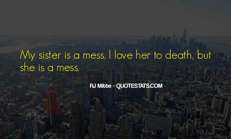 You Mess With My Sister Quotes #1668652
