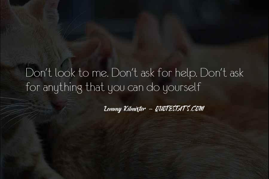 You Must Help Yourself Quotes #3817