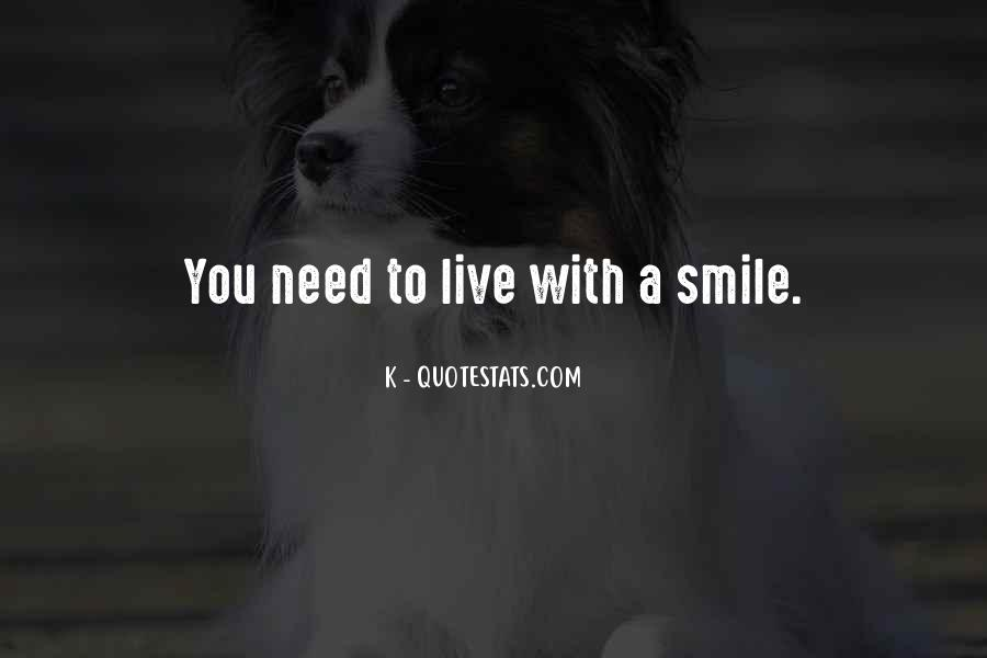You Need To Smile Quotes #95388
