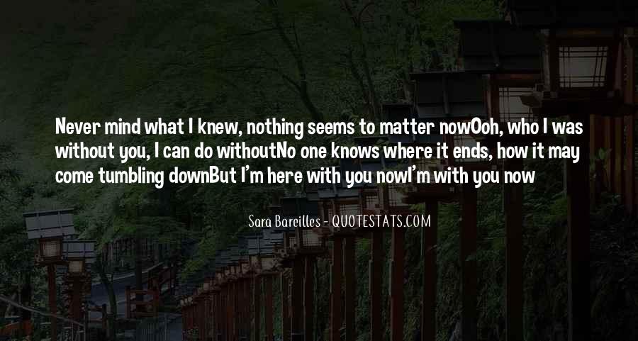 You Never Knew Quotes #172103