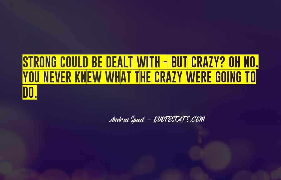 You Never Knew Quotes #37540