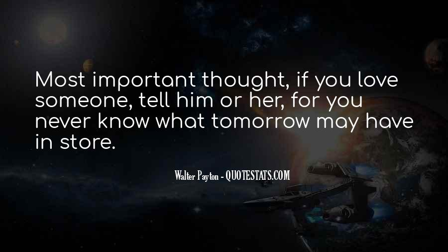 You Never Know Tomorrow Quotes #1097093