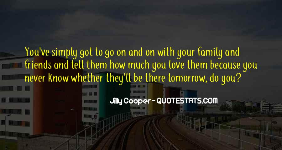 You Never Know Tomorrow Quotes #1107978