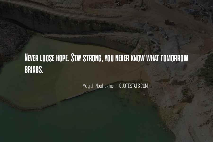 You Never Know Tomorrow Quotes #1300215