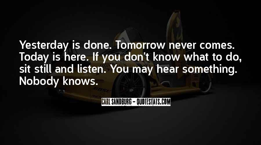 You Never Know Tomorrow Quotes #1460667