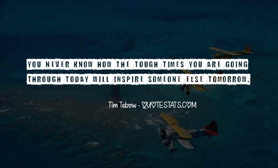 You Never Know Tomorrow Quotes #1612363