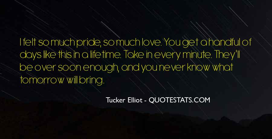 You Never Know Tomorrow Quotes #208786