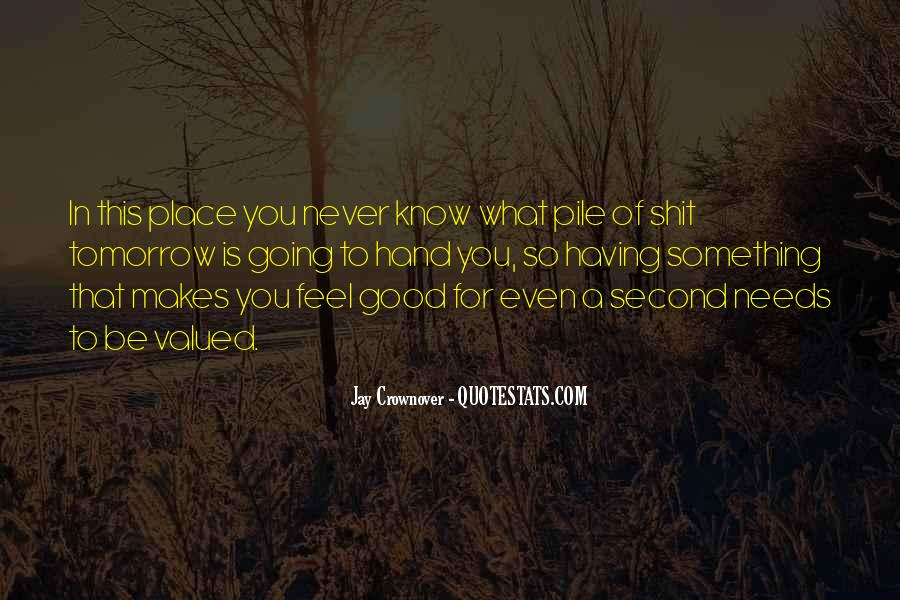 You Never Know Tomorrow Quotes #352686
