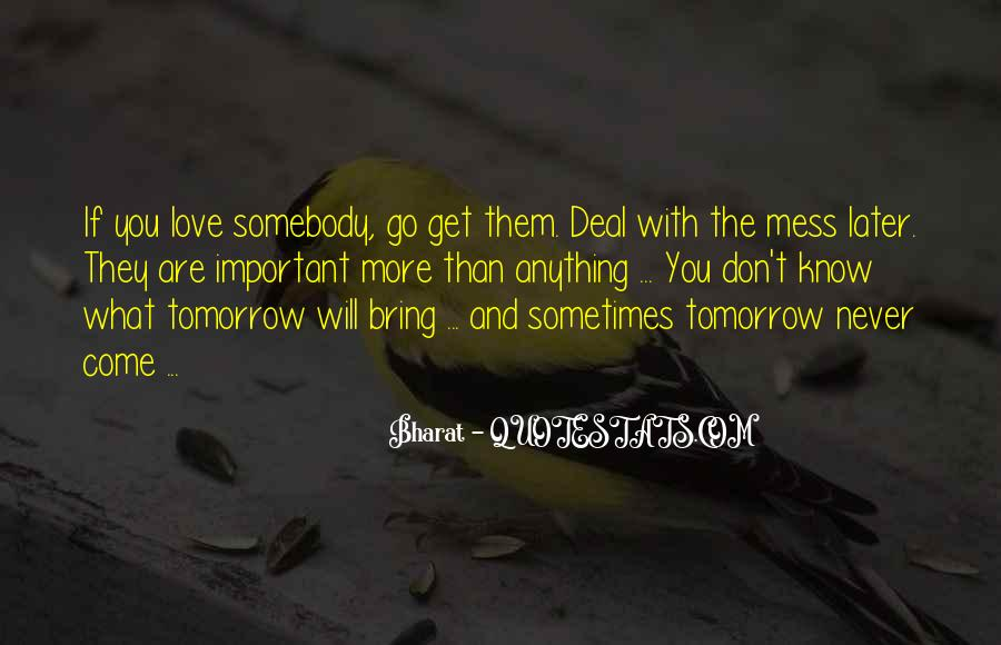 You Never Know Tomorrow Quotes #467334