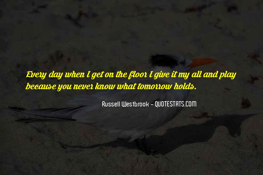 You Never Know Tomorrow Quotes #513100